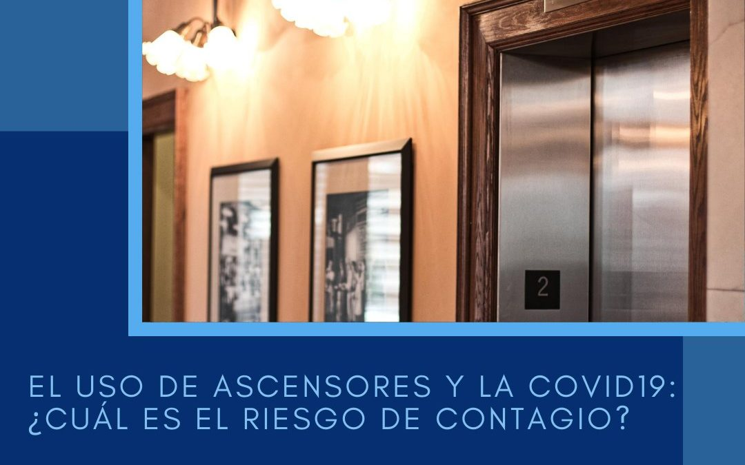 El uso de ascensores y la covid19: ¿cuál es el riesgo de contagio?