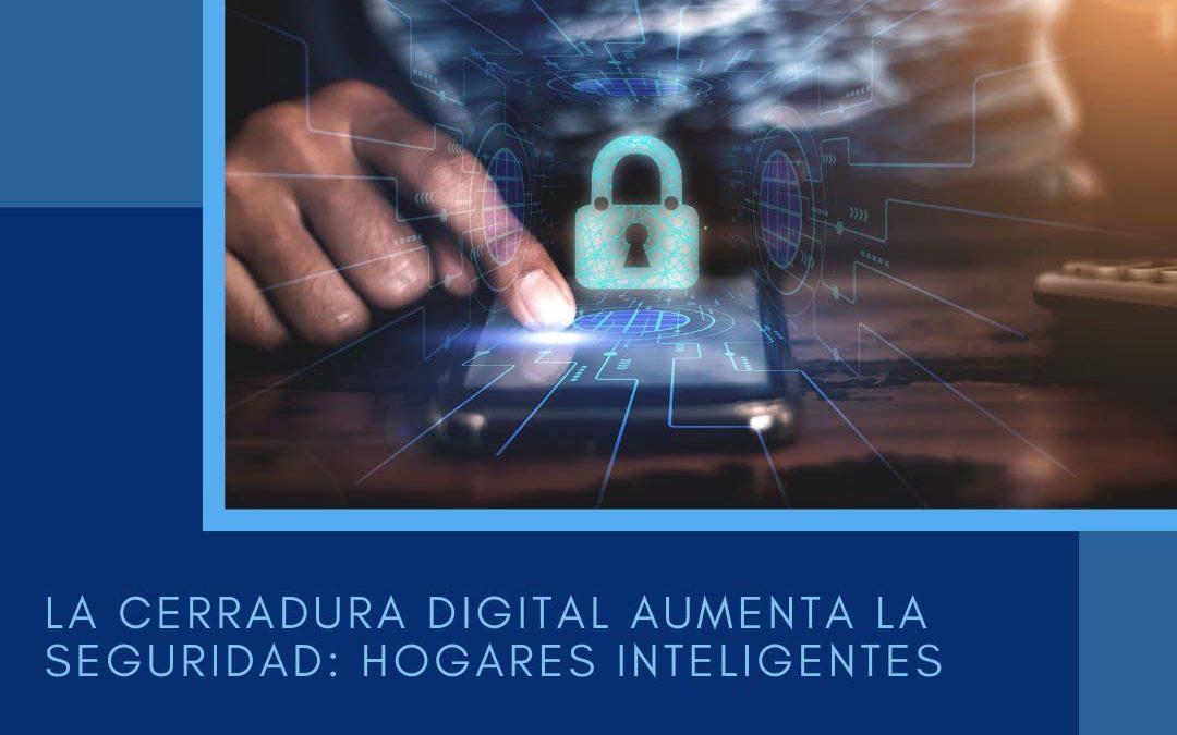 La cerradura digital aumenta la seguridad: hogares inteligentes